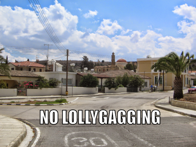 no lollygagging